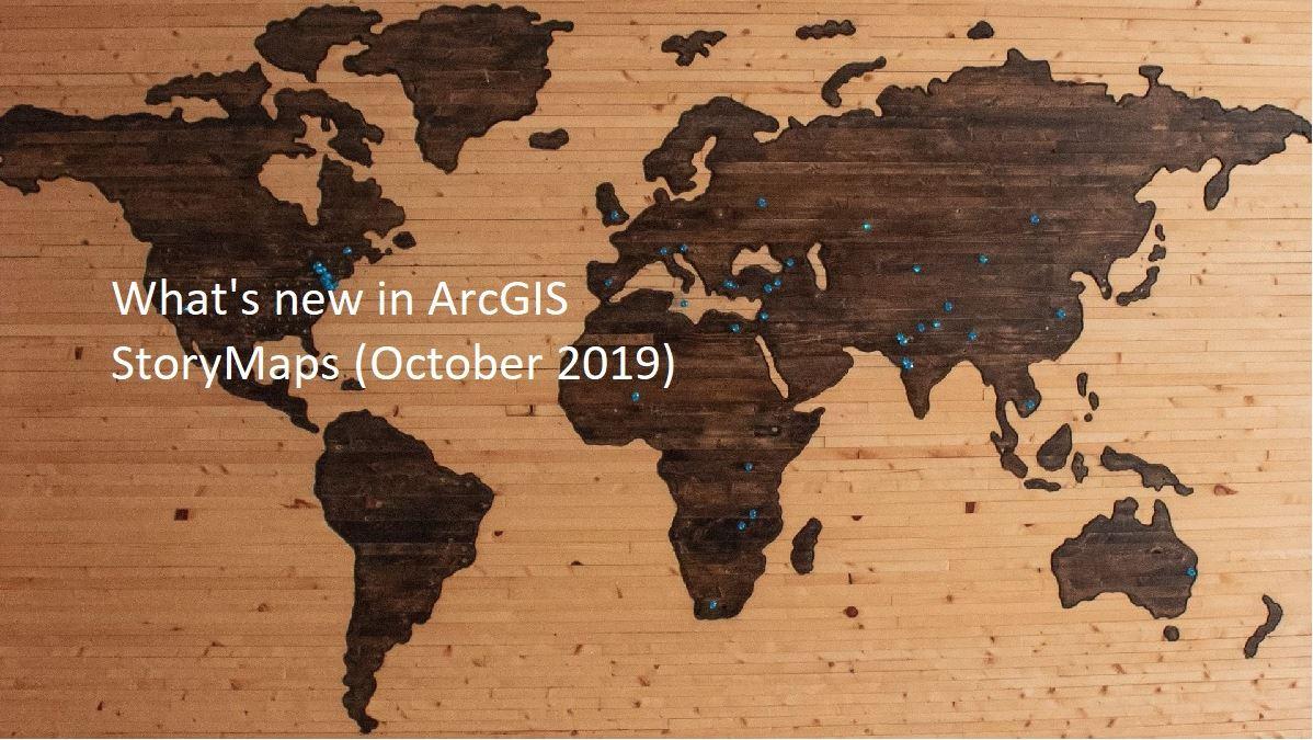 Αναβάθμιση ArcGIS StoryMaps – Oκτώβριος 2019