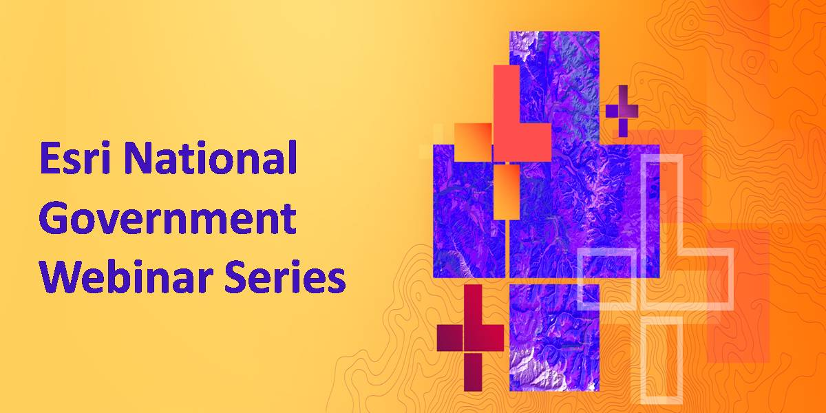 National Government Webinar Series από την Esri